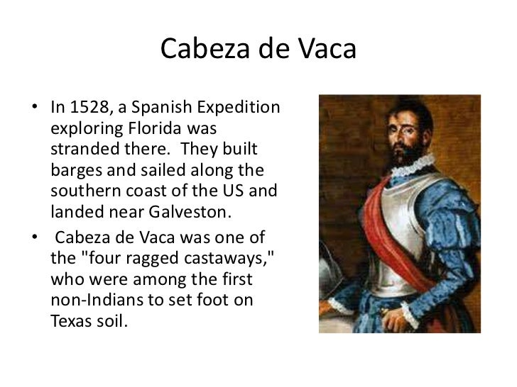 essay on cabeza de vaca Free essay: alvar nunez cabeza de vaca is best known as the first spaniard to explore what we now consider to be southwestern united states his nine-year.