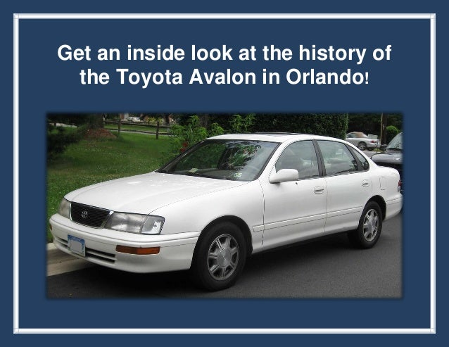 Get an inside look at the history of the Toyota Avalon in Orlando!