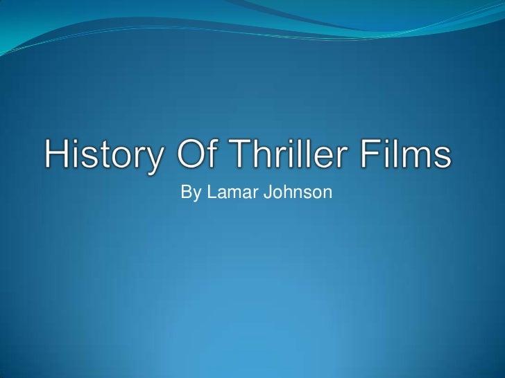 History Of Thriller Films