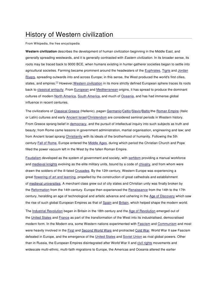 History of Western civilizationFrom Wikipedia, the free encyclopediaWestern civilization describes the development of huma...
