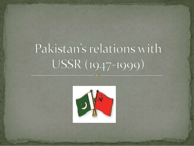 Pakistan and USSR relations: 1947-1999