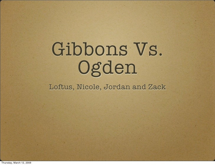 Gibbons Vs.                               Ogden                            Loftus, Nicole, Jordan and Zack     Thursday, M...