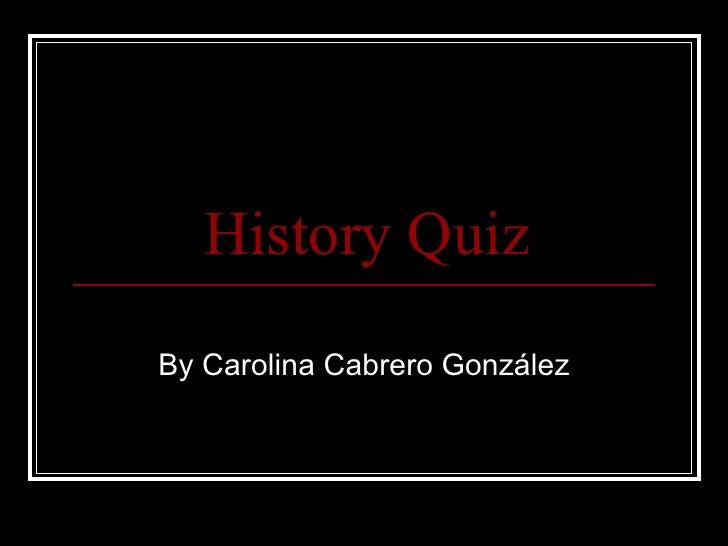 History Quiz By Carolina Cabrero González