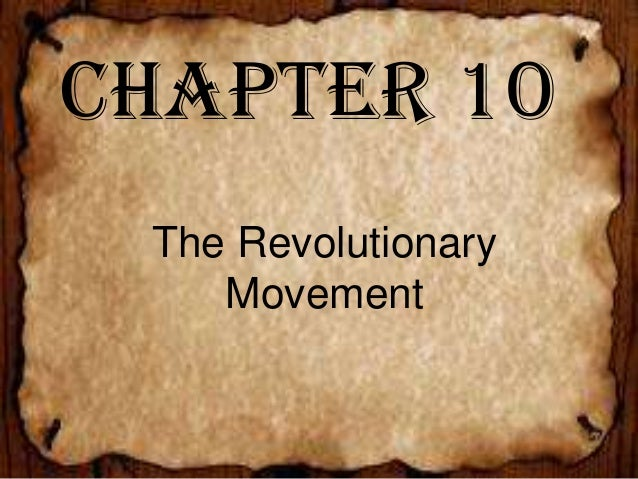 Chapter 10 The Revolutionary Movement
