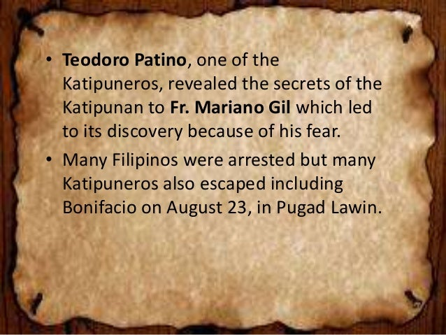 the discovery of the katipunan Founded by filipino patriots andrés bonifacio, teodoro plata, ladislao diwa and  others, initially, the katipunan was a secret organization until its discovery in.