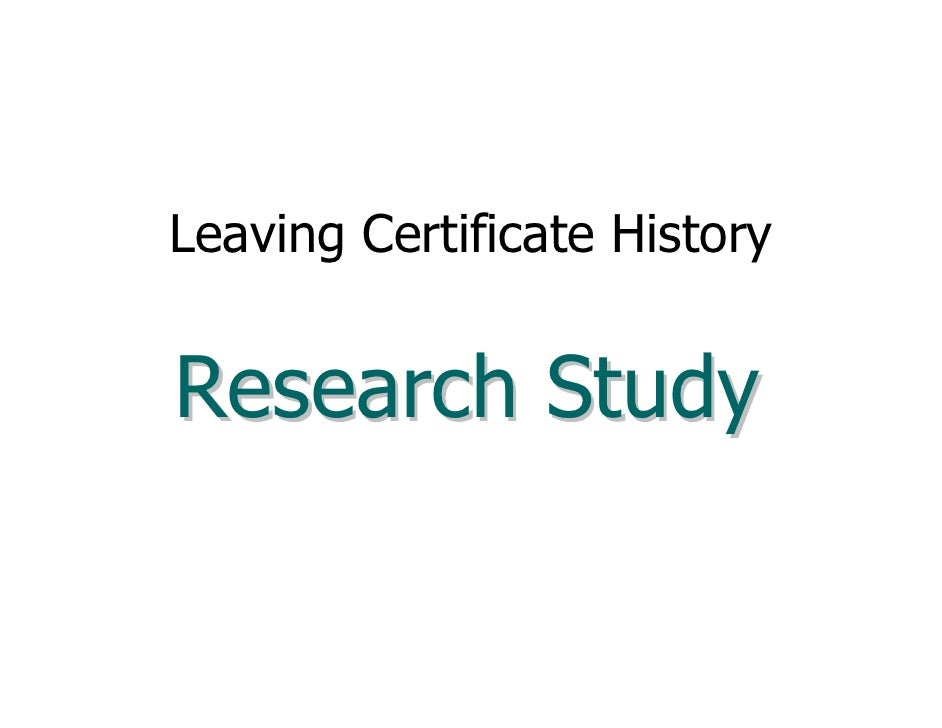 Leaving Certificate History   Research Study