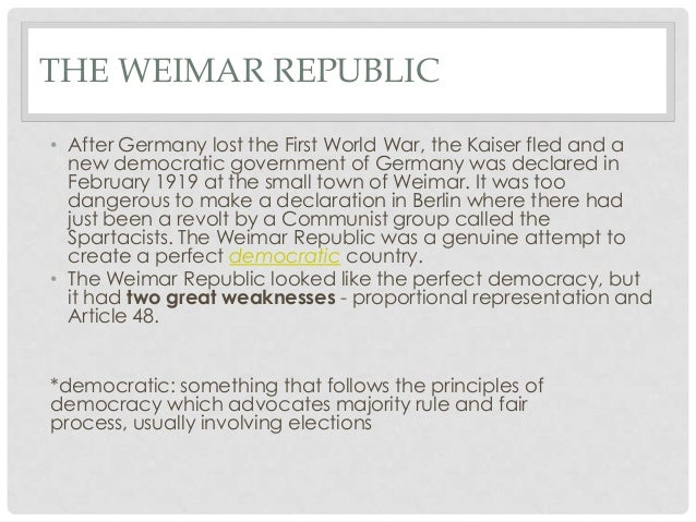 weimar government and its weaknesses essay Assess the strengths and weaknesses of weimar germany the exploitation of its weaknesses ended german democratic government, weimar germany may.