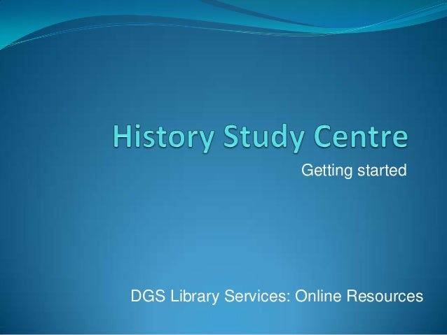 Getting startedDGS Library Services: Online Resources