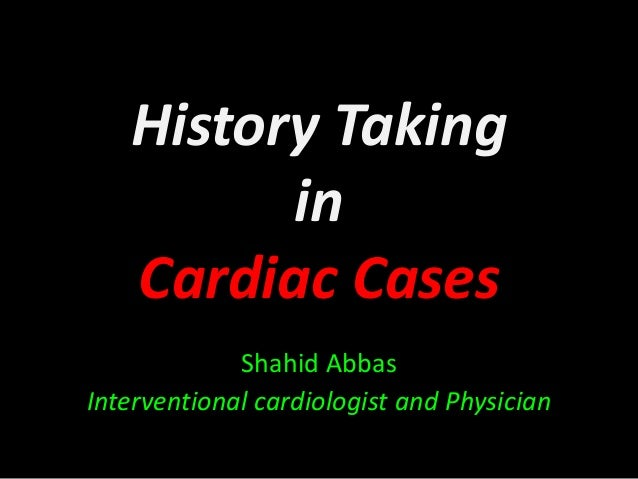 History taking in Cardiac cases