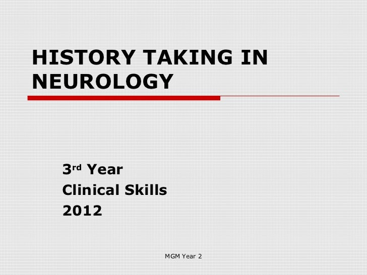 HISTORY TAKING INNEUROLOGY  3rd Year  Clinical Skills  2012                MGM Year 2