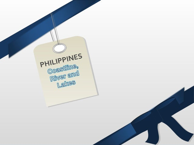 PHILIPPINE LAKE-A lake is a body of                                Lakerelatively still water ofconsiderable size,localize...