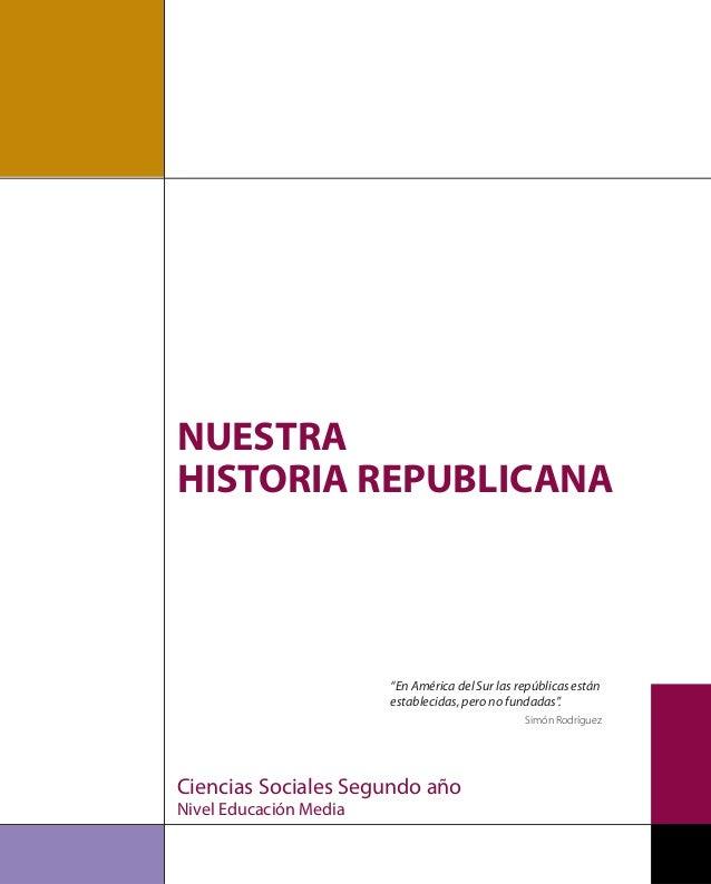"""Ciencias Sociales Segundo año Nivel Educación Media """"En América del Sur las repúblicas están establecidas, pero no fundada..."""