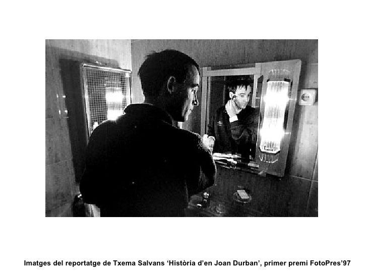 Imatges del reportatge de Txema Salvans 'Història d'en Joan Durban', primer premi FotoPres'97