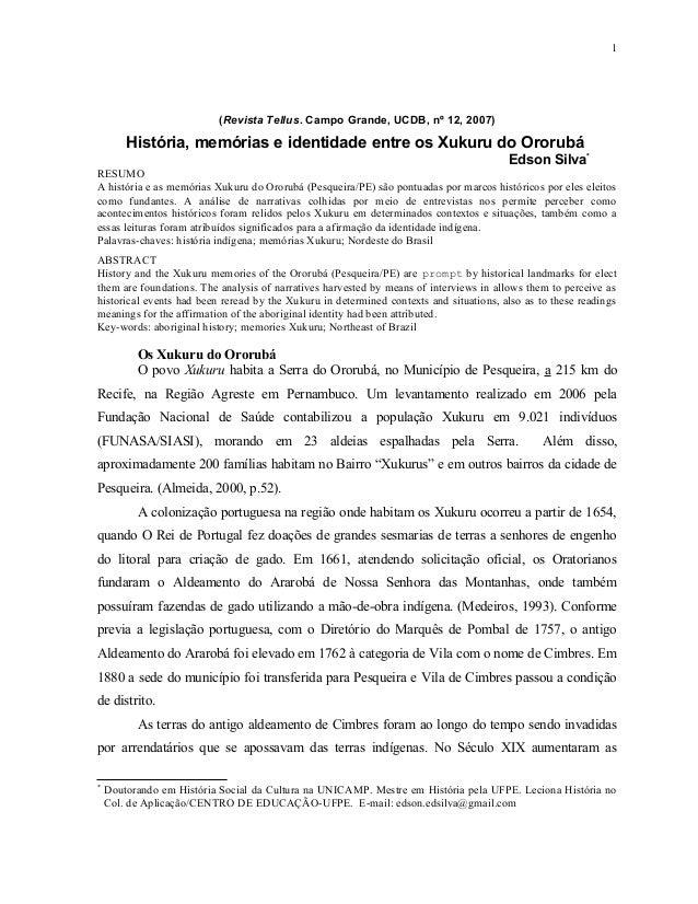 (Revista Tellus. Campo Grande, UCDB, nº 12, 2007) História, memórias e identidade entre os Xukuru do Ororubá Edson Silva* ...