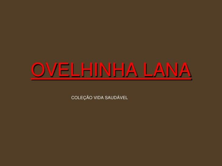 OVELHINHA LANA   COLEÇÃO VIDA SAUDÁVEL