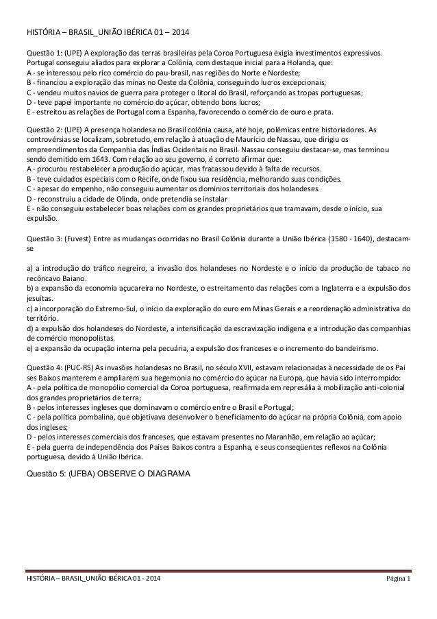 HISTÓRIA – BRASIL_UNIÃO IBÉRICA 01 - 2014 Página 1 HISTÓRIA – BRASIL_UNIÃO IBÉRICA 01 – 2014 Questão 1: (UPE) A exploração...