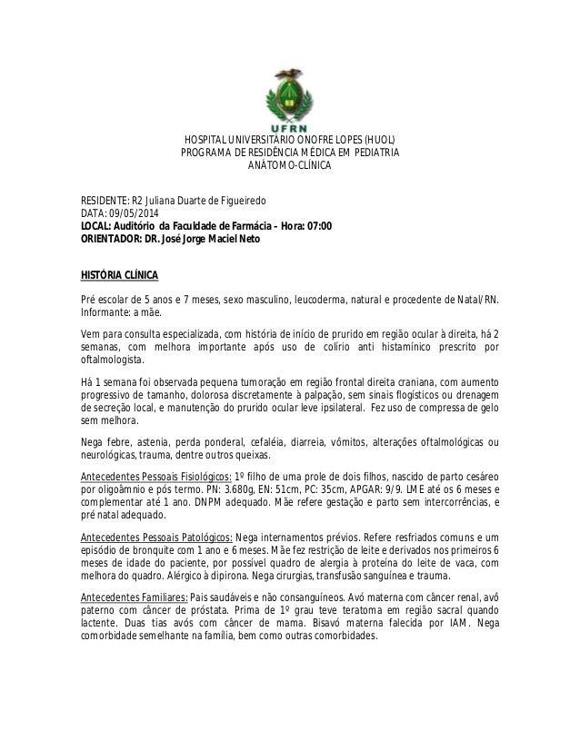 HOSPITAL UNIVERSITÁRIO ONOFRE LOPES (HUOL) PROGRAMA DE RESIDÊNCIA MÉDICA EM PEDIATRIA ANÁTOMO-CLÍNICA RESIDENTE: R2 Julian...