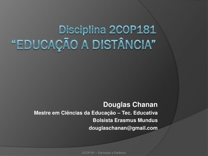 Douglas Chanan Mestre em Ciências da Educação – Tec. Educativa                       Bolsista Erasmus Mundus              ...
