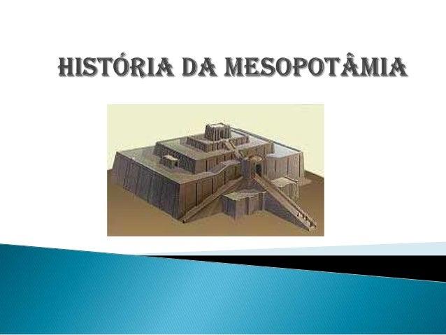 """ A palavra mesopotâmia tem origem grega esignifica """" terra entre rios"""". Essa regiãolocaliza-se entre os rios Tigre e Eufr..."""