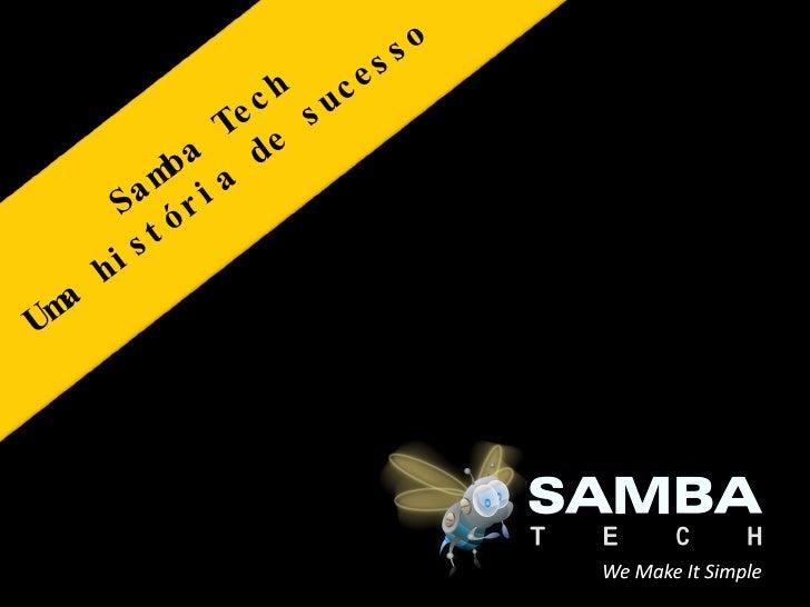 Samba Tech Uma história de sucesso