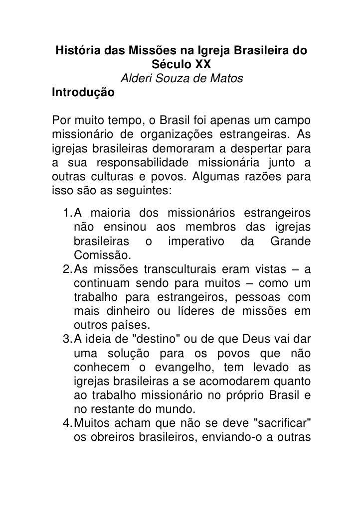 História das Missões na Igreja Brasileira do Século XX<br />Alderi Souza de Matos<br />Introdução<br />Por muito tempo, o ...