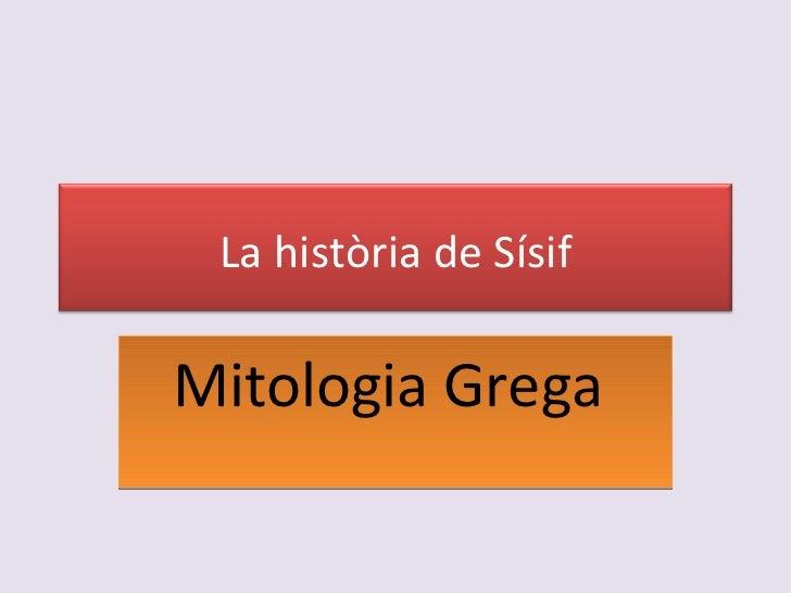 Història de la sisif