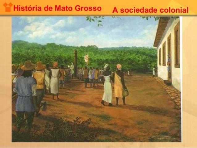 História de Mato Grosso   A sociedade colonial