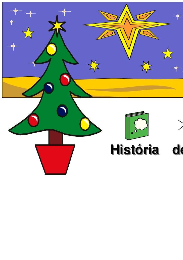 História de Natal            Adaptação: MTeresaGMoreira (Software InVento)             Widgit Rebus Symbols © Widgit Softw...