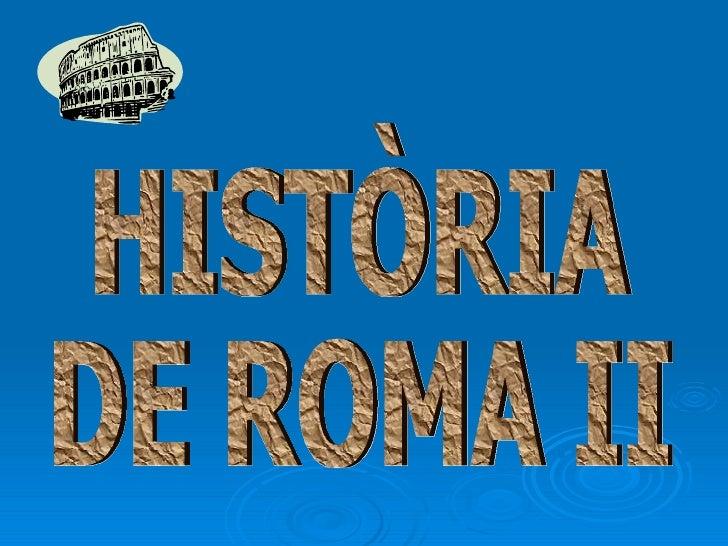 HistòRia De Roma Ii