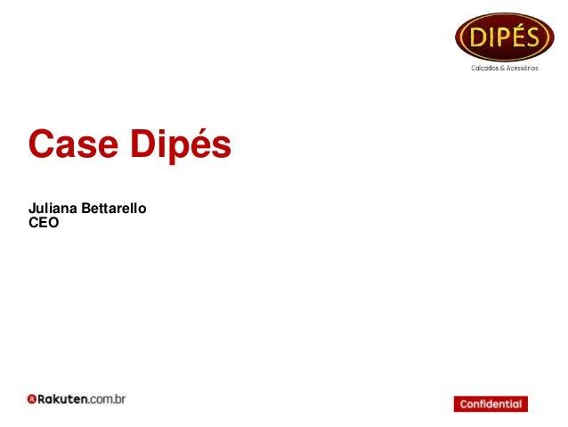 Case Dipés Juliana Bettarello CEO
