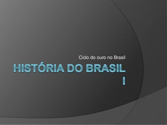 Ciclo do ouro no Brasil