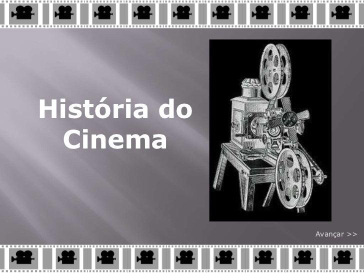 História do Cinema              Avançar >>