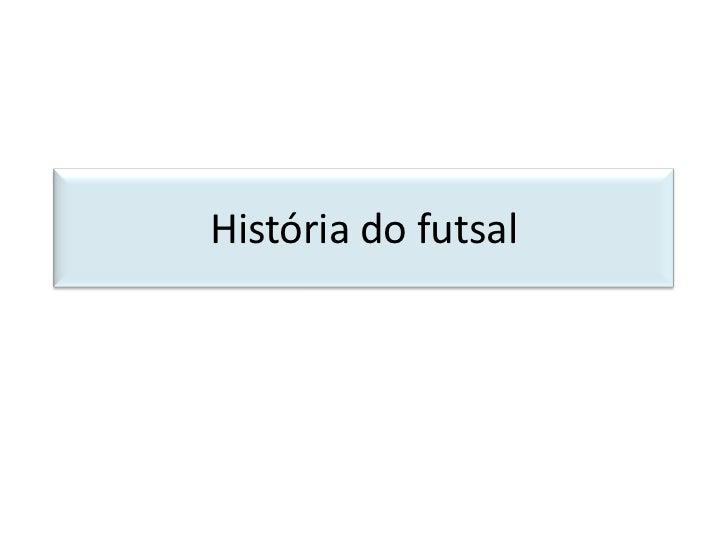 História do futsal<br />