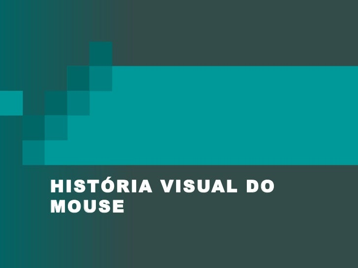 HISTÓRIA VISUAL DO MOUSE