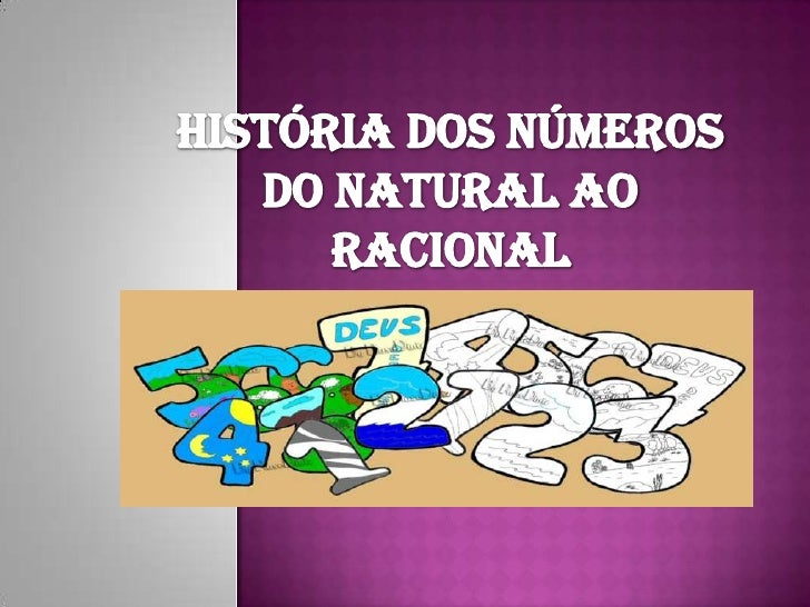 HISTÓRIA DOS NÚMEROS do natural ao racional<br />