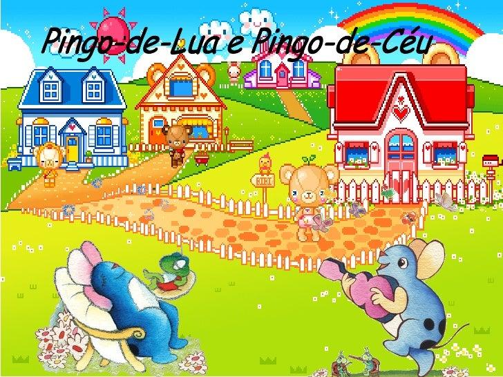 Pingo-de-Lua e Pingo-de-Céu
