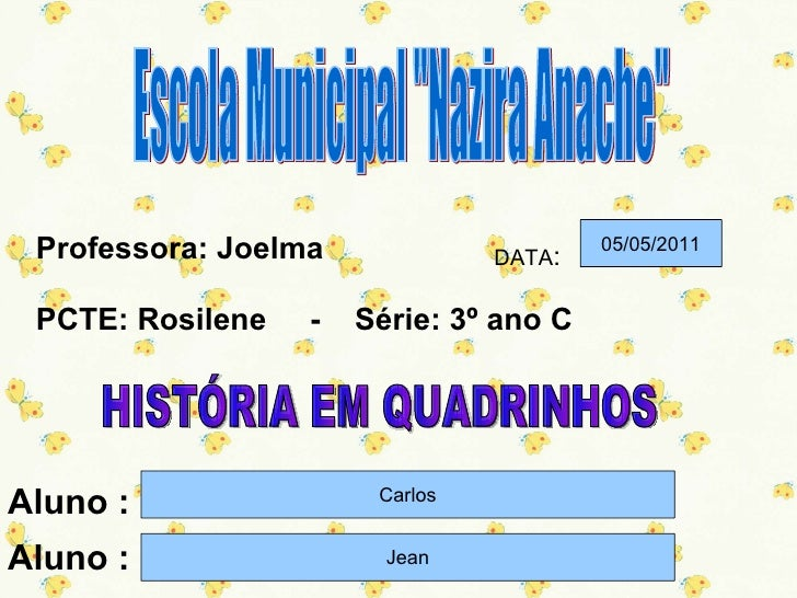 Professora: Joelma             DATA:                                        05/05/2011 PCTE: Rosilene   -   Série: 3º ano ...