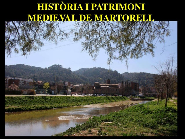 HISTÒRIA I PATRIMONI MEDIEVAL DE MARTORELL