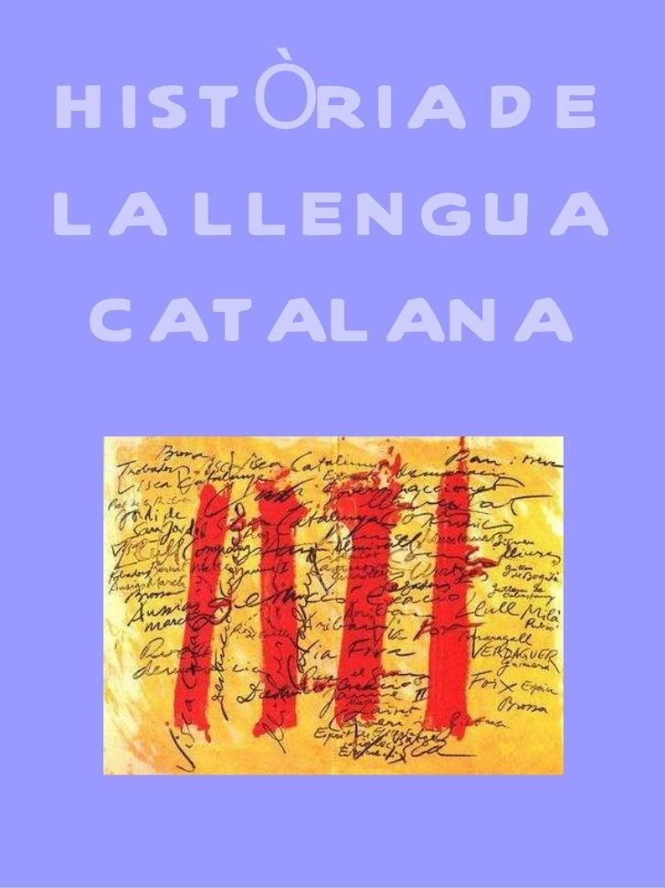 HISTÒRIA DE LA LLENGUA CATALANA