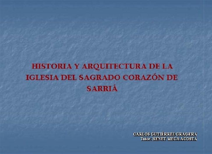 História y arquitectura de la Iglesia del Sagrado Corazón de Sarriá