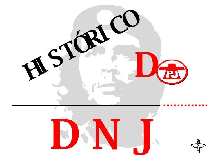 HISTÓRICO DNJ D