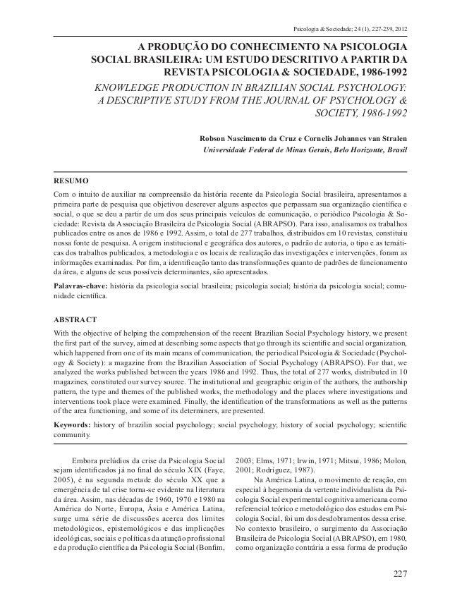 227 Psicologia & Sociedade; 24 (1), 227-239, 2012 A PRODUÇÃO DO CONHECIMENTO NA PSICOLOGIA SOCIAL BRASILEIRA: UM ESTUDO DE...