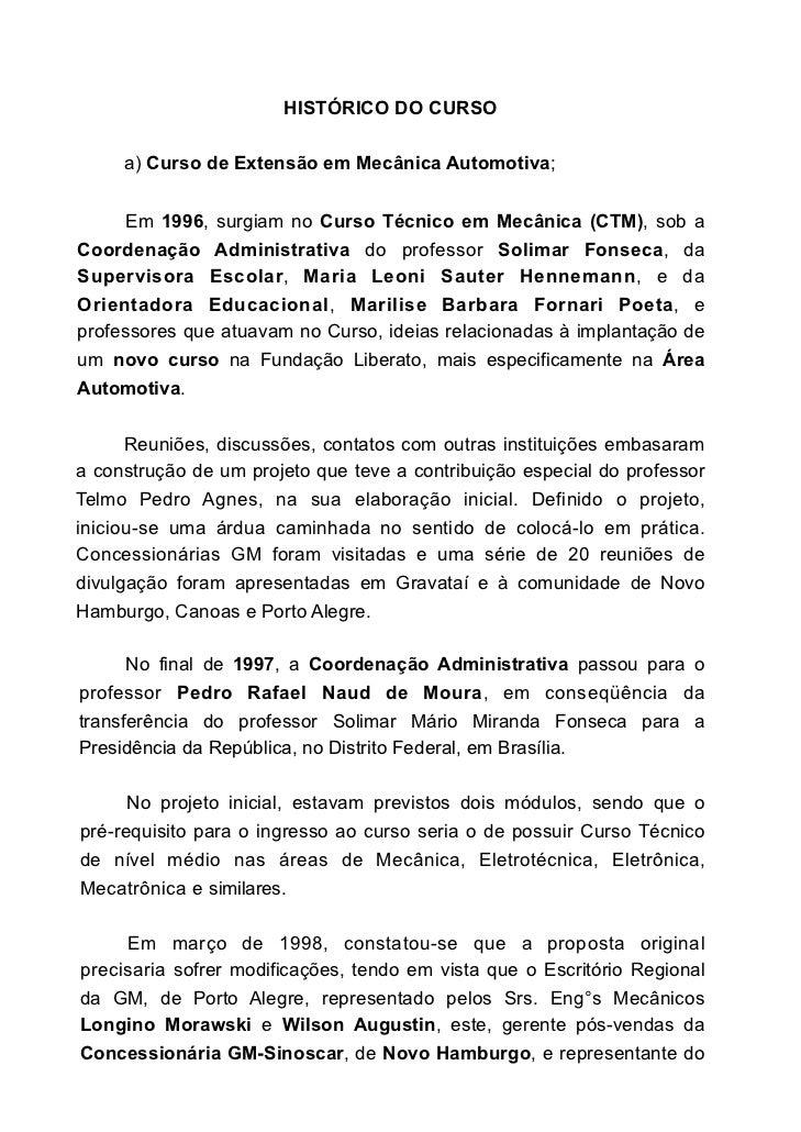 HISTÓRICO DO CURSO     a) Curso de Extensão em Mecânica Automotiva;     Em 1996, surgiam no Curso Técnico em Mecânica (CTM...