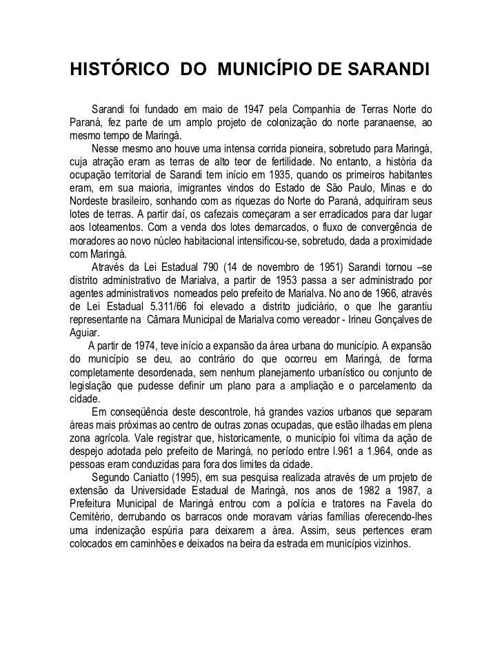HISTÓRICO DO MUNICÍPIO DE SARANDI       Sarandi foi fundado em maio de 1947 pela Companhia de Terras Norte doParaná, fez p...