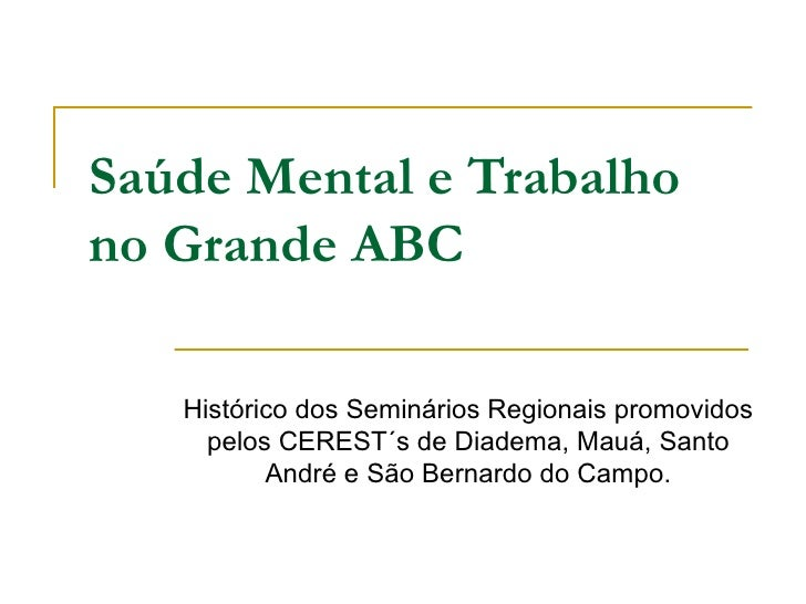 Histórico dos seminários regionais saúde mental e trabalho do grande abc
