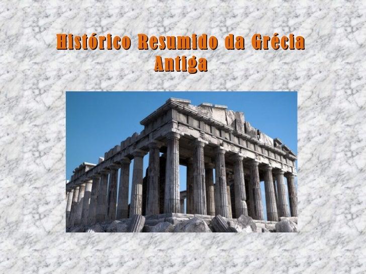 Histórico Resumido da Grécia            Antiga