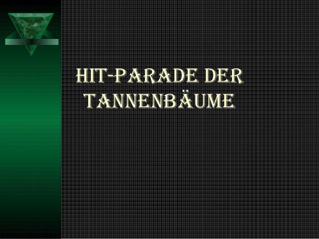 Hit_Parade der Tannenbäume