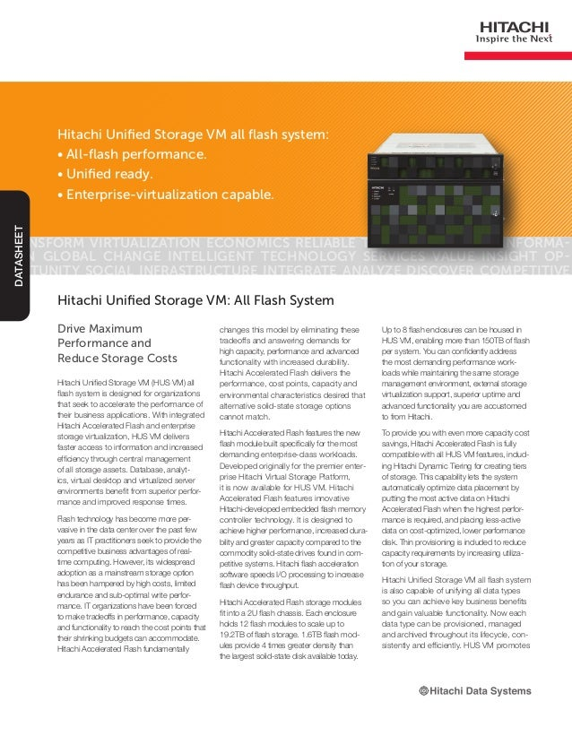Hitachi Unified Storage VM all flash system: • All-flash performance. • Unified ready. • Enterprise-virtualization capable...