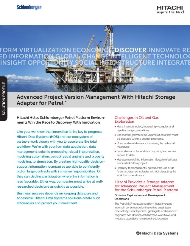 Hitachi Helps Schlumberger Petrel Platform Environ- ments Win the Race to Discovery With Innovation Like you, we know that...