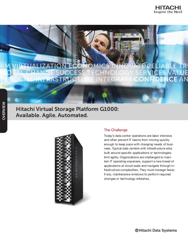 Hitachi Virtual Storage Platform G1000: Available. Agile. Automated. The Challenge Today's data center operations are labo...
